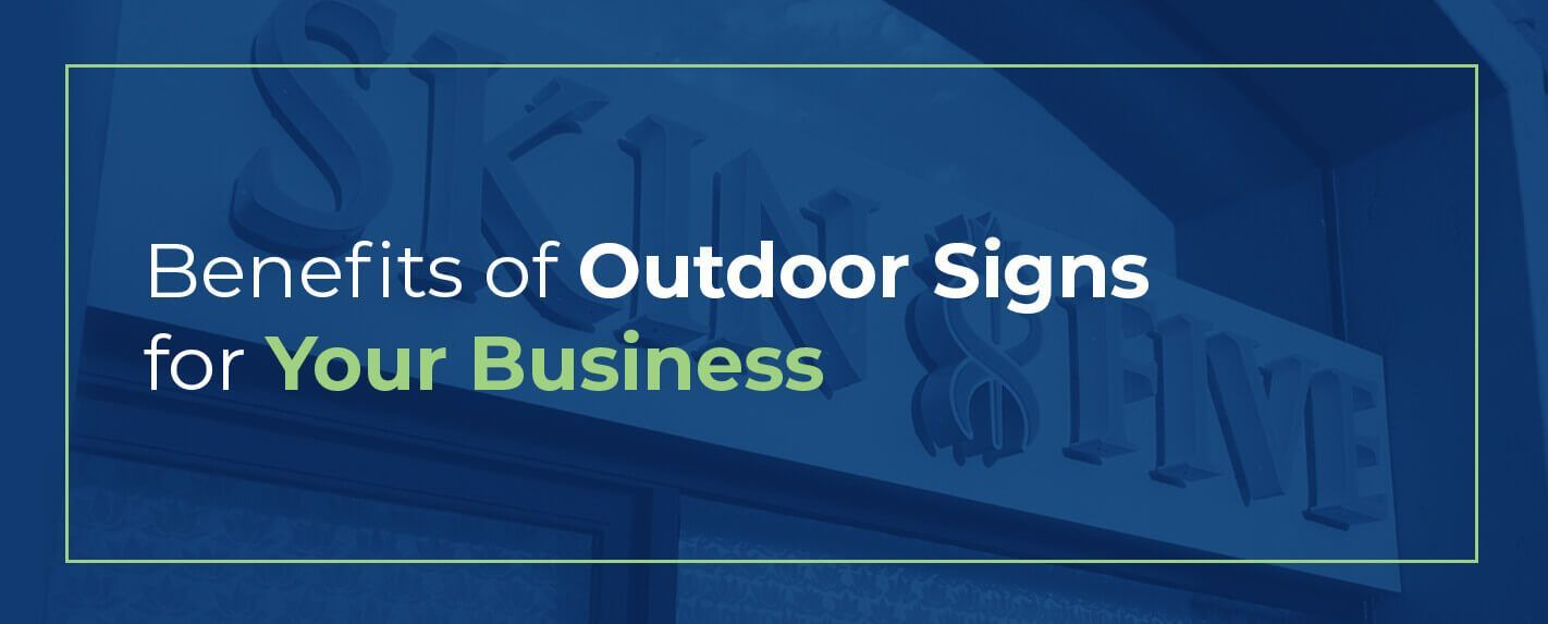 benefits of outdoor signs for your business