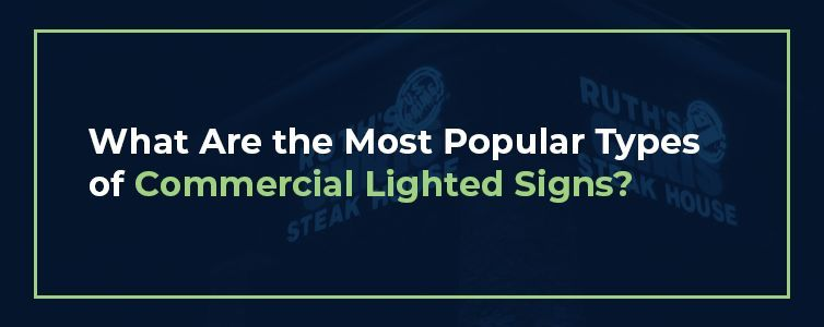 What-Are-the-Most-Popular-Types-of-Commercial-Lighted-Signs