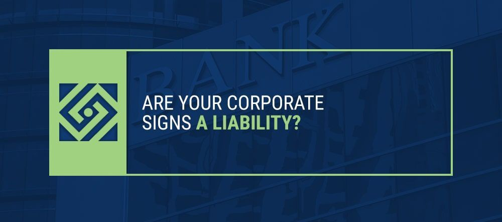 Are Your Corporate Signs a Liability?
