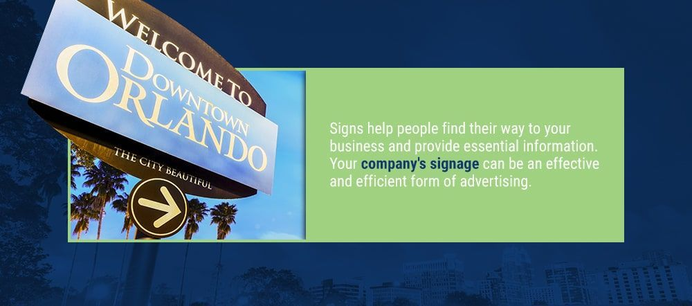 Signs help people find their way to your business and provide essential information. Your company's signage can be an effective and efficient form of advertising.