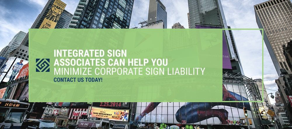 Integrated Sign Associates Can Help You Minimize Corporate Sign Liability